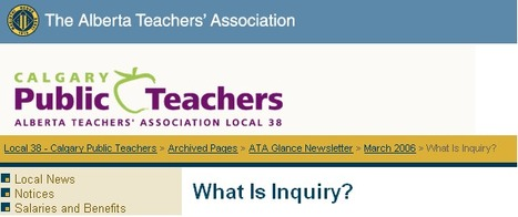 Calgary Public Teachers : ATA Glance Newsletter - March 2006 - What Is Inquiry? | Inquiry | Scoop.it