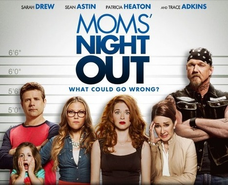 Moms' Night Out movie released this weekend - No End to Books (Christian reviews) | movie reviews | Scoop.it