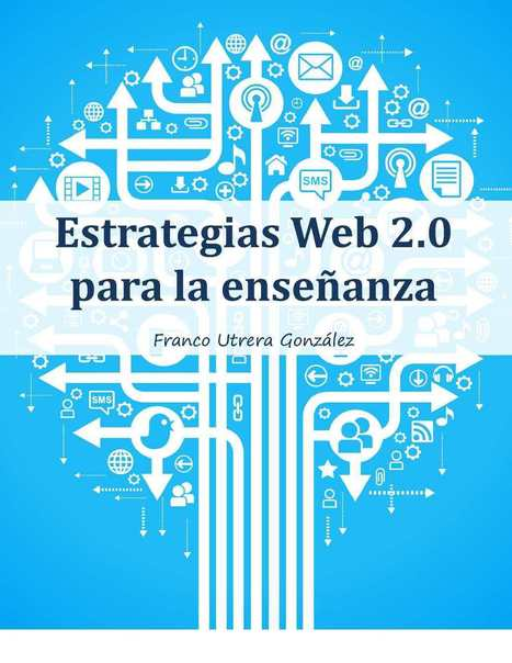 Estrategias Web 2.0 para la enseñanza | Learning about Technology and Education | Scoop.it