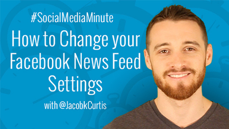 How to Change Your Facebook News Feed Settings - | Social Media Tutorials | Scoop.it