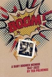Boom! A Baby Boomer Memoir, 1947-2022, by Ted Polhemus | Neuroanthropology | Scoop.it