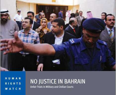 No Justice in Bahrain ....( link to full PDF text) | Human Rights and the Will to be free | Scoop.it