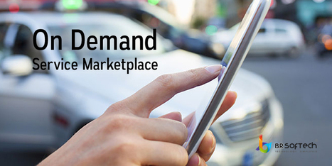 Build On Demand service marketplace for Mobile App | BR Softech Pvt.Ltd | Scoop.it