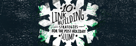 10 Link Building Strategies for The Post Holiday Slump - Business 2 Community   Digital-News on Scoop.it today   Scoop.it