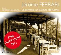 liratouva2, Mango: Le Goncourt en livre audio, Jérôme Ferrari et Le sermon sur la chute de Rome | livres audio, lectures à voix haute ... | Scoop.it