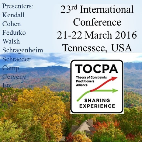 [Recommended] 23rd International Theory Of Constraints TOCPA Conference, 21-22 March 2016, Tennessee, USA | TLS - TOC, Lean & Six Sigma | Scoop.it