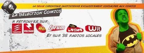 """La Sélection Comics"", un nouveau RDV 100% comics   Radioscope   Scoop.it"