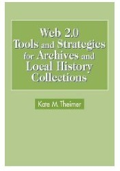Book Review: Web 2.0 tools and strategies for archives and local history collections   New-Tech Librarian   Scoop.it