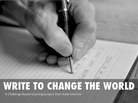 Challenge Based Learning - Write to Change the World! | Ideas for Integrating Technology K-6 | Scoop.it