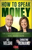 How to speak money : the language and knowledge you need now / Ali Velshi and Christine Romans | Get that job! E-books | Scoop.it