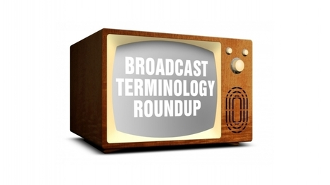 (EN) - Broadcast Terminology | John Dickinson | Glossarissimo! | Scoop.it