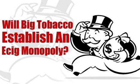 Big Tobacco Seeks To Lock Down eCigarette Market | Electronic cigarettes | Scoop.it
