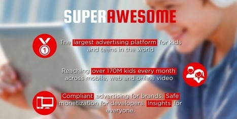 SuperAwesome Continues Kids Marketing Land-Grab With Acquisition Of ... - TechCrunch | Advertising, I say | Scoop.it