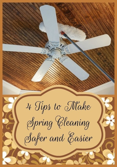 4 Tips to Make Spring Cleaning Safer and Easier | Homemaking | Scoop.it