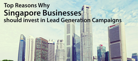 Top Reasons why Singapore Businesses should invest in Lead Generation Campaigns - callbox.com.sg - B2B Lead Generation and Appointment Setting | How To Improve Productivity | Scoop.it