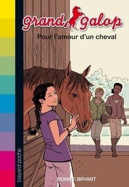 Grand Galop, tome 2 : Pour l'amour d'un cheval - Bayard Editions   Nouveautés du CDI   Scoop.it