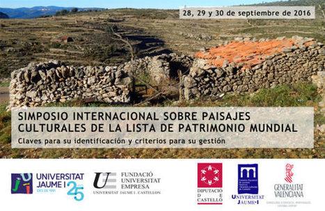 Simposio Internacional sobre Paisajes Culturales de la lista de Patrimonio Mundial | Nuevas Geografías | Scoop.it
