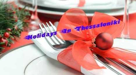 Thessaloniki Holidays | hannettekoc | Scoop.it
