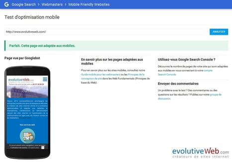 Tester l'optimisation mobile de votre site internet avec l'outil Mobile Friendly Websites de Google - Actualités - evolutiveWeb.com | Actus de l'agence, infos et conseils en e-communication et entrepreunariat | Scoop.it