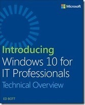 (EN) (PDF) - Free ebook: Introducing Windows 10 for IT Professionals, Technical Overview | Microsoft Press | Glossarissimo! | Scoop.it