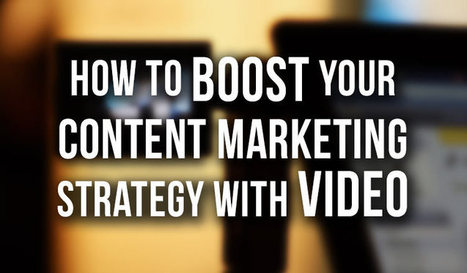 How to Boost Your Content Marketing Strategy With Video | digital marketing strategy | Scoop.it