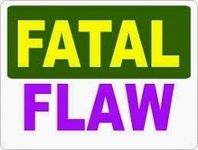 """Fatal flaw, the """"fault"""" that makes your story begin 