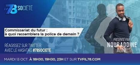 Le 7/8 Société – Commissariat du futur : la sécurité de demain - TVFIL78 | LAURENT MAZAURY : ÉLANCOURT AU CŒUR ! | Scoop.it