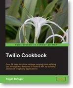 Twilio Cookbook | Cloud Telephony | Scoop.it