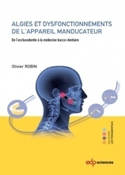 Algies et dysfonctionnements de l'appareil manducateur | LIBRAIRIE GARANCIERE | Scoop.it