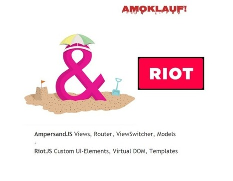 Amoklauf - A demo WebApp built with AmpersandJS & RiotJS | HoangITK | Scoop.it