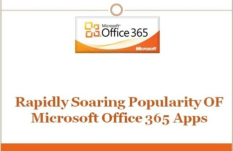 Rapidly Soaring Popularity of Microsoft Office 365 Apps | Office 365 Services | Scoop.it