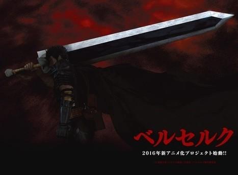 El nuevo anime de Berserk se estrenará en julio en Animeism | Noticias Anime [es] | Scoop.it