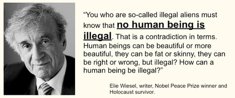 No Human Being is Illegal - Elie Wiesel | Community Village Daily | Scoop.it