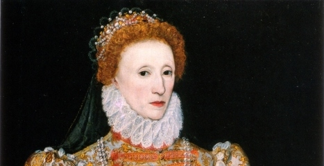 How Queen Elizabeth I Used Connection to Restore a Nation | Surviving Leadership Chaos | Scoop.it