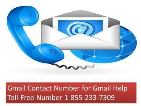 Gmail Helpline Phone Number 1-855-233-7309 | 1-855-233-7309 Gmail Technical Support Services | Scoop.it