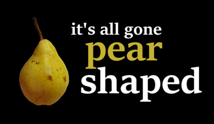 Idiom - Go pear shaped! | Listening and Speaking in Second or Foreign Language Teaching | Scoop.it