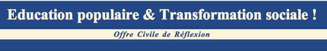 [Education populaire & Transformation sociale!] POUR DES ETATS GENERAUX DE L'EDUCATION POPULAIRE. | actions de concertation citoyenne | Scoop.it