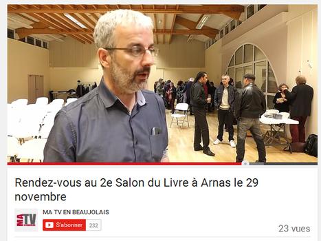 Découvrez en vidéo la présentation du 2e Salon du Livre en région à Arnas dimanche 29 novembre. @matvbeaujolais | Romans régionaux BD Polars Histoire | Scoop.it