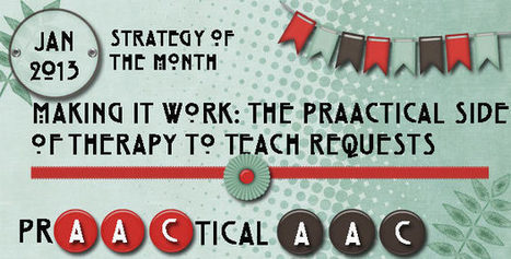 Making It Work: The PrAACtical Side of Therapy to Teach Requests | AAC & Language Intervention | Scoop.it