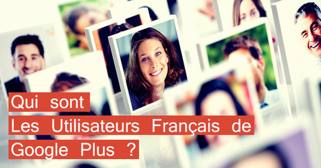 Infographie Interactive : Les utilisateurs Français de Google Plus ? | Time to Learn | Scoop.it