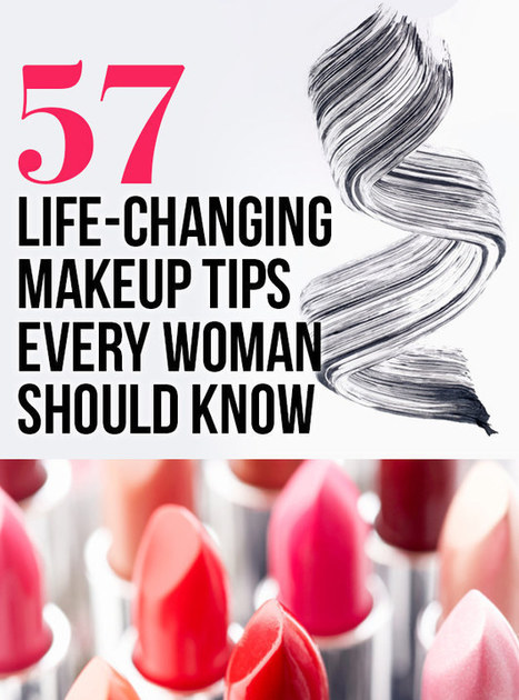 57 Life-Changing Makeup Tips Every Woman Should Know | Skolbiblioteket och lärande | Scoop.it