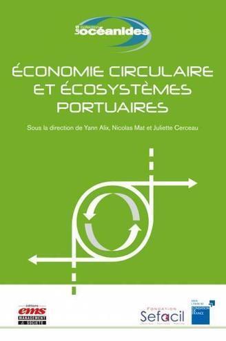 """Parution de l'ouvrage """"Economie circulaire et écosystèmes portuaires""""   Eco-efficiency and new business models   Scoop.it"""