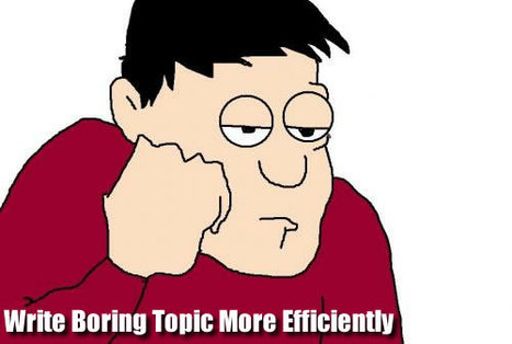 How To Write Boring Topic More Efficiently | Churnable | Scoop.it