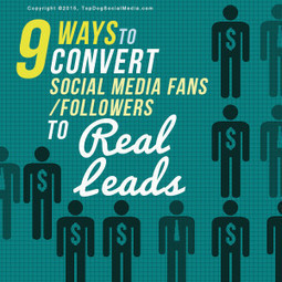9 Ways To Convert Social Media Fans/Followers To Real Leads | marketing and content creation | Scoop.it