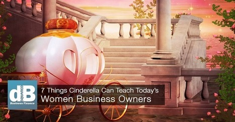 Cinderella's 7 Leadership Tips for Women Business Owners | Business Support | Scoop.it