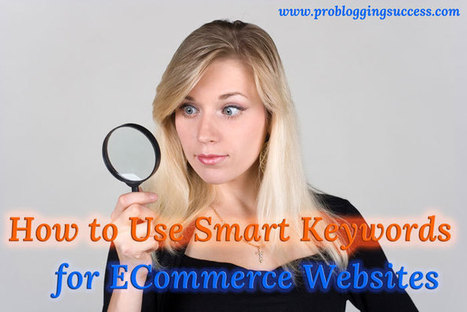 How to Use Smart Keywords for ECommerce Websites | Ecommerce | Scoop.it