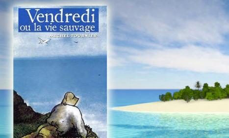 Michel Tournier et le mythe de Robinson Crusoé | Remue-méninges FLE | Scoop.it