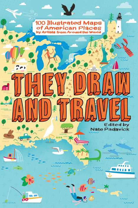 A Book of 100 Illustrated Maps of American Places - They Draw & Travel | ESL- EFL and Art | Scoop.it