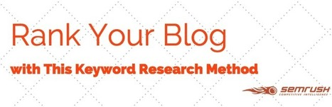 Rank Your Blog with This Keyword Research Method | Digital Marketing | Scoop.it