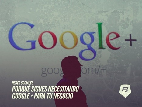 Google + es eficaz en tu negocio? rebeldes online Google plus | Plustar | Scoop.it